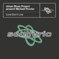 Urban Blues Project & Michael Procter Love Don't Live (The Soulfuric Dub Mix)
