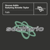 Groove Addix Faith (feat. Annette Taylor) [Dominic Martin & Spin Science Tronicsole Dub]