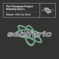 The Thompson Project Messin' With My Mind (feat. Gary L) [Guy Robin Main Vocal Mix]