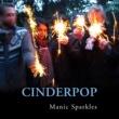 Cinderpop Manic Sparkles