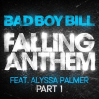 Bad Boy Bill Falling Anthem (feat. Alyssa Palmer) [Bad Boy Bill's Extended Mix]