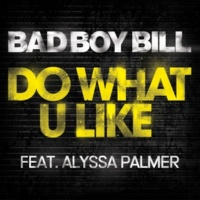 Bad Boy Bill Do What U Like (feat. Alyssa Palmer) [Dave Aude Dub Remix]