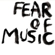 Fear of Music Fear of Music