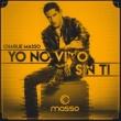 Charlie Masso Yo No Vivo Sin Ti