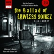 Gill Landry The Ballad Of Lawless Soirez