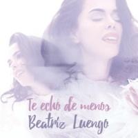 Beatriz Luengo Te Echo de Menos