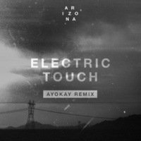 A R I Z O N A Electric Touch (ayokay Remix)