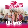 #TocoParaVos Uh amor (feat. Lionel Ferro)