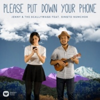 Jenny & The Scallywags Please Put Down Your Phone (feat. Singto Numchok)