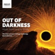 Choir of Jesus College Cambridge/Mark Williams Out of Darkness: Music from Lent to Trinity