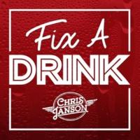Chris Janson Fix a Drink