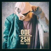 Ode/Kube 25h (feat.Kube)