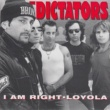 The Dictators I Am Right!
