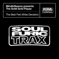 MindInfluence & The Solid Gold Playaz The Best Part (Wise Decision) [MindInfluence Presents The Solid Gold Playaz] [Copyright Mix]
