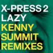 X-Press 2 Lazy (feat. David Byrne) [Remixes]