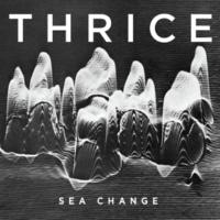 Thrice Sea Change