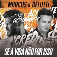 Marcos & Belutti Se a Vida Não For Isso