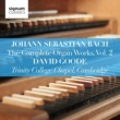 David Goode Johann Sebastian Bach: The Complete Organ Works Vol. 2 ‐ Trinity College Chapel, Cambridge