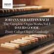 David Goode Johann Sebastian Bach: The Complete Organ Works Vol. 1 ‐ Trinity College Chapel, Cambridge