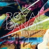 Royal Canoe Bathtubs (Radio Edit)