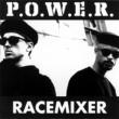 P.O.W.E.R. Race Mixer