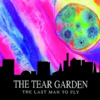 The Tear Garden The Last Man To Fly