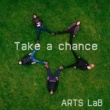 ARTS LaB Take a chance