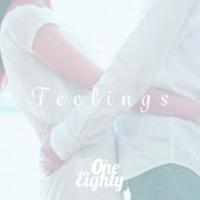 ONE EIGHTY Feelings