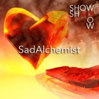 ShowShadow SadAlchemist
