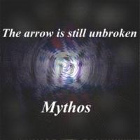 Mythos The arrow is still unbroken