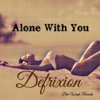 Defrixion Alone With You