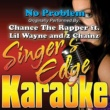 Singer's Edge Karaoke No Problem (Originally Performed by Chance the Rapper, Lil Wayne & 2 Chainz) [Karaoke]