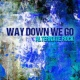 Rock Crusade Way Down We Go: Alternative Rock