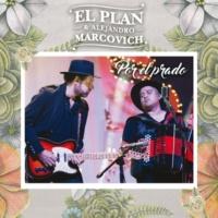 El Plan/Alejandro Marcovich Por El Prado