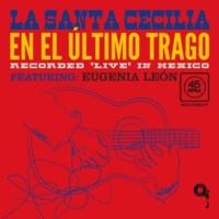 La Santa Cecilia/Eugenia León En El Último Trago (feat.Eugenia León) [En Vivo]