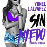 Yunel/J Alvarez Sin Miedo [Spanish Version]