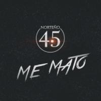 Norteño 4.5 Me Mato