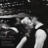 Hiroshi Minami Trio Body & Soul