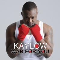Kaylow War For You