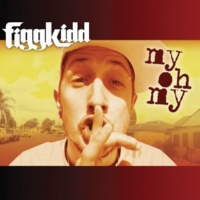 Figg Kidd My Oh My