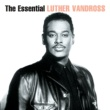 Luther Vandross The Essential Luther Vandross