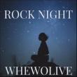 whewolive Rock Night