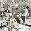 The Fray Covers