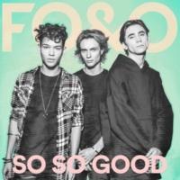 FO&O So So Good