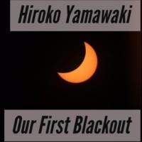 Hiroko Yamawaki Our First Blackout