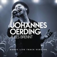 Johannes Oerding Alles brennt (Bonus Live Track Version)