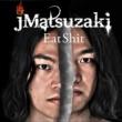 jMatsuzaki EatShit