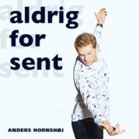 Anders Hornshøj Aldrig For Sent