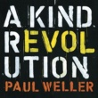 Paul Weller A Kind Revolution (Deluxe)
