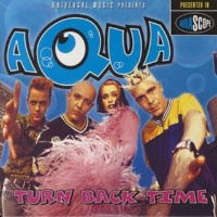 AQUA Turn Back Time [Love To Infinity's Thunderball Mix]